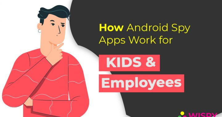 How Android Spy Apps Work?