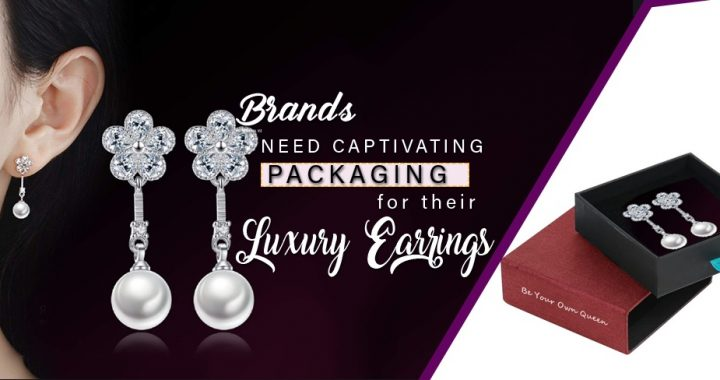 Brands need Captivating Packaging for their Luxury Earrings