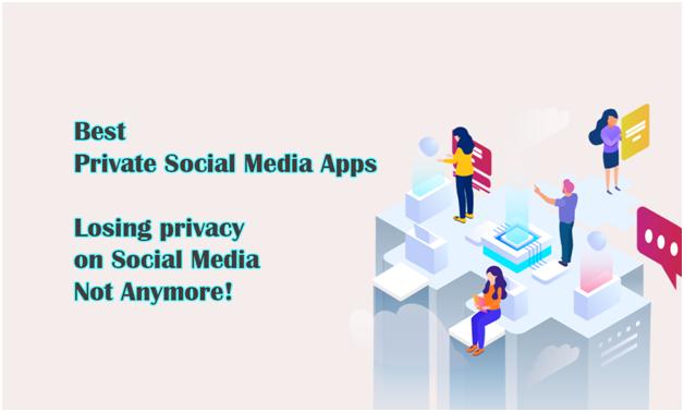 Best Private Social Media Apps