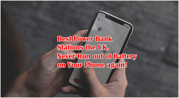 Best Power Bank Stations in the UK