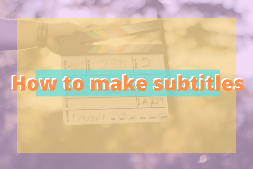 How To Create Subtitles For A Video