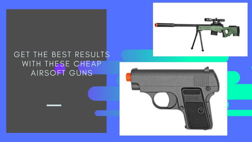 cheap airsoft guns