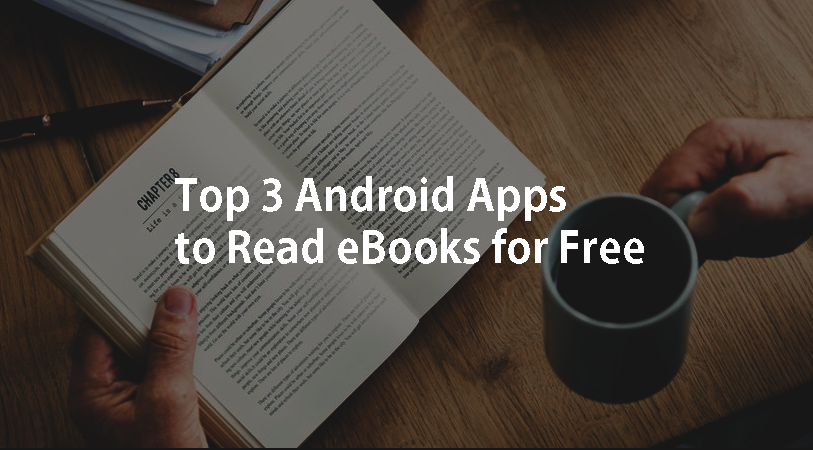 Top 3 Android Apps to Read eBooks for Free