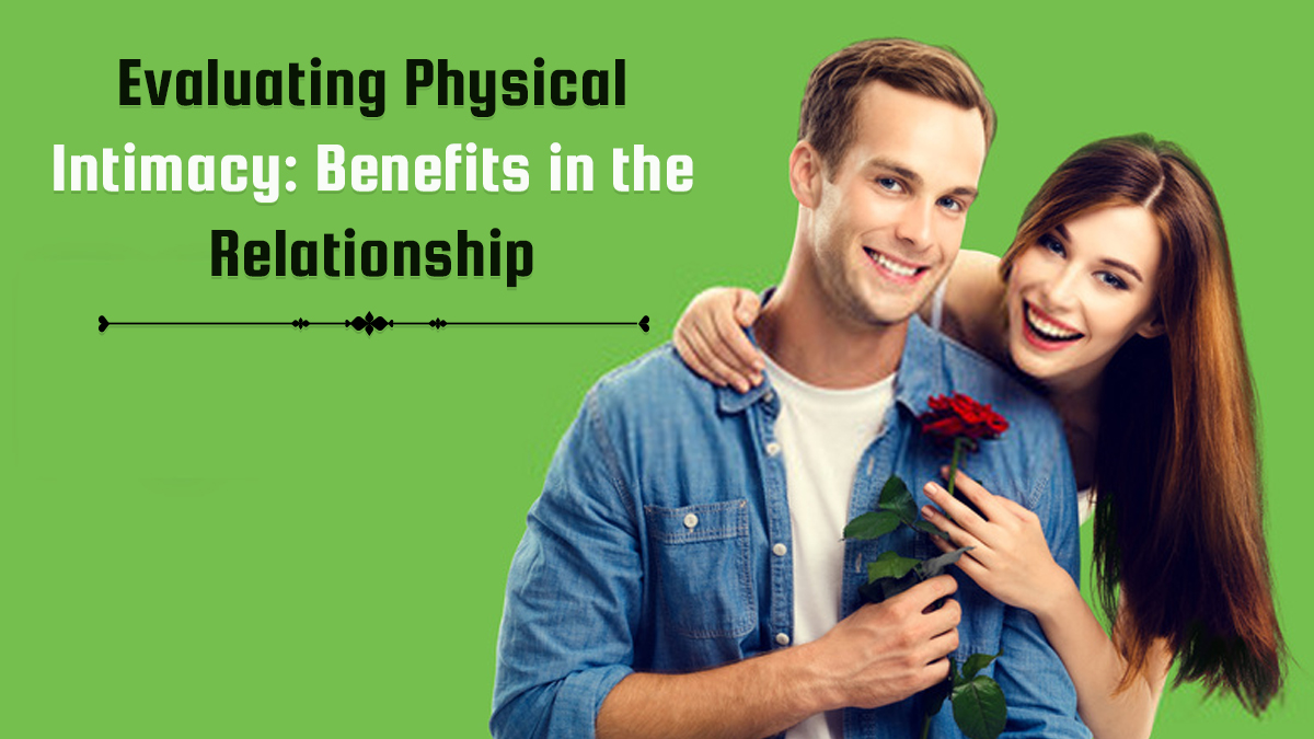 Evaluating Physical Intimacy-Benefits in the Relationship