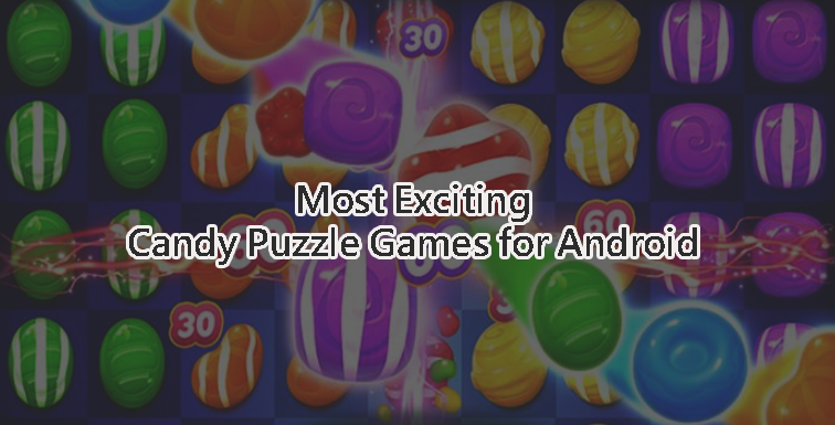 Exciting Candy Puzzle Games for Android