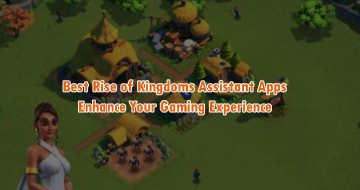 Best Rise of Kingdoms Assitant Apps