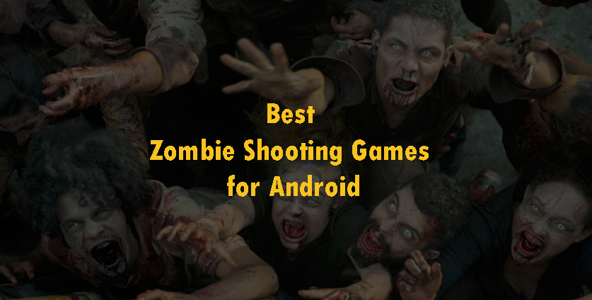 Best Zombie Shooting Games for Android