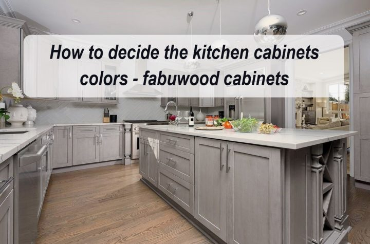 How to Decide the Kitchen Cabinets Colors - Fabuwood Cabinet